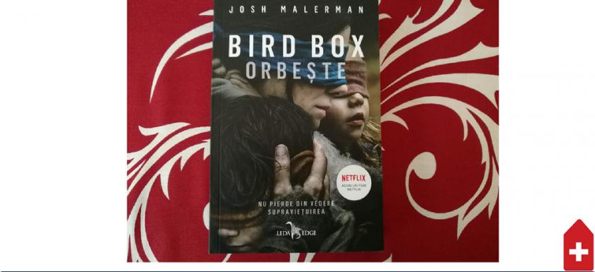 de ce merita sa cititi bird box orbeste