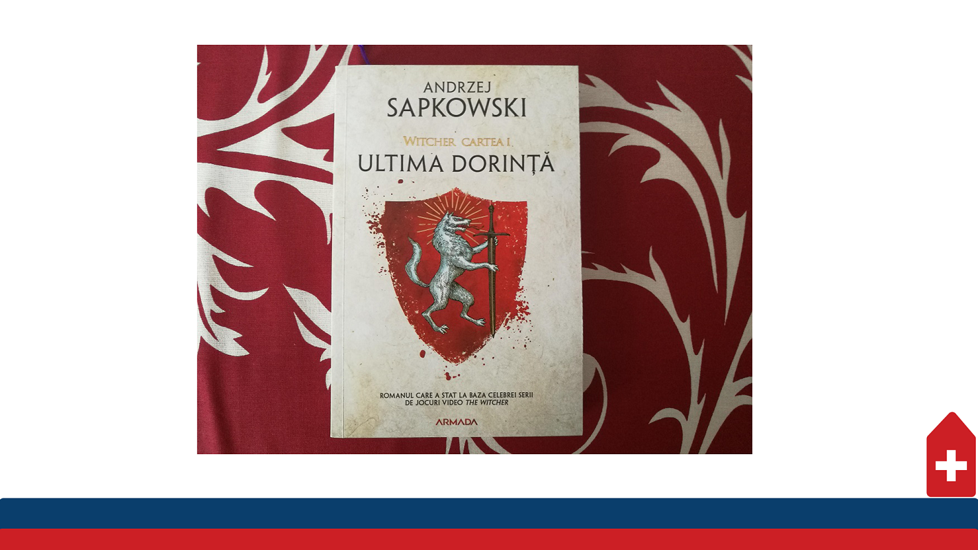 Recenzie carte Witcher Ultima Dorinta de Andrzej Sapkowski